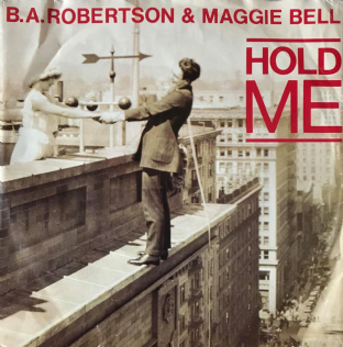 "B. A. Robertson & Maggie Bell - Hold Me (7"") (G+/G+)"